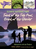 Olympic National Park: Touch of the Tide Pool, Crack of the Glacier (Adventures with the Parkers)