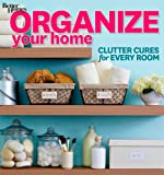 Organize Your Home: Clutter Cures for Every Room (Better Homes and Gardens) (Better Homes and Gardens Decorating)