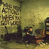 Who Needs Actions When You Got Words (DMD) (i-Tunes exclusive)