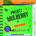 Project Mulberry (       UNABRIDGED) by Linda Sue Park Narrated by Mina Kim, Linda Sue Park