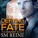 Defying Fate: The Descent Series, Volume 6 Audiobook by SM Reine Narrated by Jeffrey Kafer