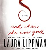 And When She Was Good | [Laura Lippman]