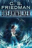 Dreamwalker (0756408881) by Friedman, C.S.