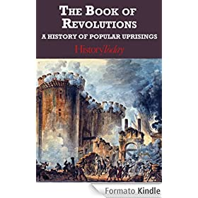 The Book Of Revolutions: A History Of Popular Uprisings