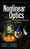 img - for Nonlinear Optics: Phenomena, Materials and Devices (Wiley Series in Pure and Applied Optics) [Hardcover] [2012] 1 Ed. George I. Stegeman, Robert A. Stegeman book / textbook / text book