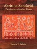 Akriti to Sanskriti: The Journey of Indian Forms