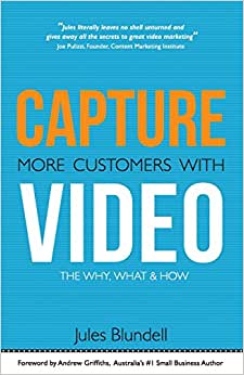 Capture More Customers With Video: The Why, What And How