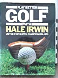Play Better Golf (0706410106) by Irwin