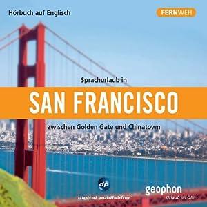 Fernweh: Sprachurlaub in San Francisco Hörbuch