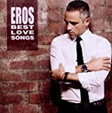 Eros Ramazzotti Best Love Songs