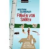 """Finnen von Sinnen: Von einem, der auszog, eine finnische Frau zu heiratenvon """"Wolfram Eilenberger"""""""