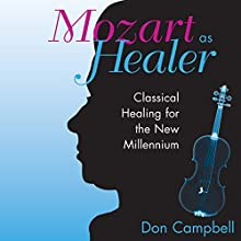 Mozart as Healer  by Don Campbell Narrated by Don Campbell