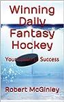 Winning Daily Fantasy Hockey: Your Gu...