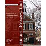 Historic Preservation: An Introduction to Its History, Principles, and Practice (Second Edition) ~ Norman Tyler
