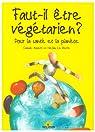 Faut-il �tre v�g�tarien ? : Pour la sant� et la plan�te par Aubert