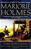 Three From Galilee: The Young Man from Nazareth (0425205509) by Holmes, Marjorie