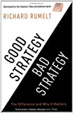 Richard Rumelt Good Strategy/Bad Strategy: The difference and why it matters