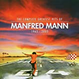 Manfred Mann The Complete Greatest Hits of Manfred Mann 1963-2003