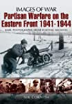 Partisan Warfare on the Eastern Front...