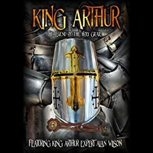King Arthur: The Legend of the Holy Grail | [Alan Wilson]
