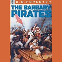 The Barbary Pirates (       UNABRIDGED) by C. S. Forester Narrated by Roscoe Orman