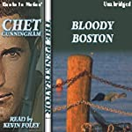 Bloody Boston: The Penetrator Series, Book 12 (       UNABRIDGED) by Chet Cunningham Narrated by Kevin Foley