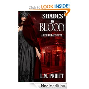 Kindle Daily Deal: Shades of Blood: A Jude Magdalyn Novel (The Jude Magdalyn Series), by L.M. Pruitt. Publisher: Red Hot Publishing (July 6, 2012)