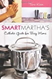 Smart Martha's Catholic Guide for Busy Moms