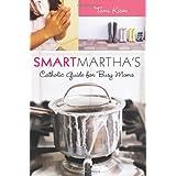 Smart Martha's Catholic Guide for Busy Moms ~ Tami Kiser