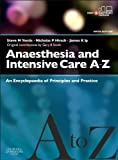 img - for Anaesthesia and Intensive Care A-Z - Print & E-Book: An Encyclopedia of Principles and Practice, 5e by Steve M. Yentis, Nicholas P. Hirsch, James K. Ip (2013) Paperback book / textbook / text book