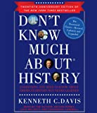 Dont Know Much About History, Anniversary Edition: Everything You Need to Know About American History but Never Learned