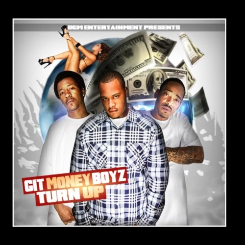 Git Money Boyz - Turn Up