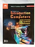 Essential Introduction to Computers and How to Purchase, Install, and Maintain a Personal Computer, Third Edition (0789546876) by Shelly, Gary B.