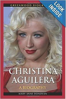 Christina Aguilera: A Biography (Greenwood Biographies)