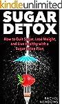 Sugar Detox: How to Quit Sugar, Lose...