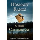 O dossiê Colombiano (Hosmany Ramos Novidades)