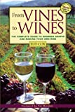 img - for From Vines to Wines: The Complete Guide to Growing Grapes and Making Your Own Wine book / textbook / text book