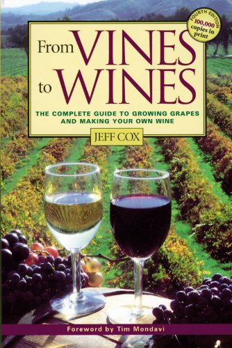 From Vines to Wines: The Complete Guide to Growing Grapes and Making Your Own Wine (How To Make A Hot Dog compare prices)