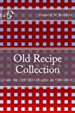 Old Recipe Collection: from the CENTRAL Region of VIRGINIA