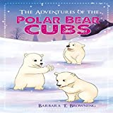 The Adventures of the Polar Bear Cubs