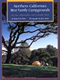 Search : Northern California's Best Family Campgrounds: 50 Fun, Affordable, Kid-Friendly Sites