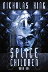 Splice Children - Book One