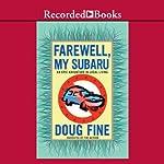 Farewell, My Subaru: An Epic Adventure in Local Living | Doug Fine