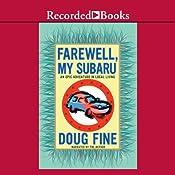 Farewell, My Subaru: An Epic Adventure in Local Living | [Doug Fine]