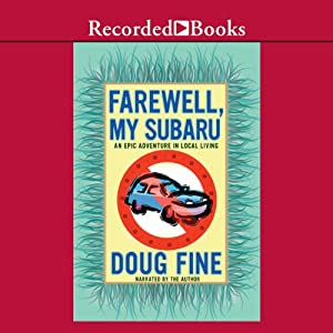 Farewell, My Subaru: An Epic Adventure in Local Living | [Doug Fine]