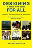 img - for Designing a World that Works for All: Solutions & Strategies for Meeting the World's Needs: Tenth Anniversary Edition by Medard Gabel (2015-01-23) book / textbook / text book