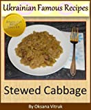 Stewed Cabbage - Step-by-step Picture Cookbook How To Cook / Stew Cabbage (Ukrainian Famous Recipes)