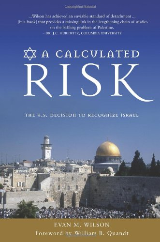 CLICK HERE:  A Calculated Risk: The U.S. Decision to Recognize Israel