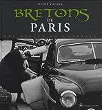 echange, troc Didier Violain - Bretons de Paris : Des exilés en capitale