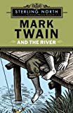 Mark Twain and the River (014241235X) by Sterling North